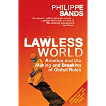 Lawless World by Philippe Sands (2005-02-24)