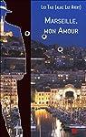 Marseille, Mon Amour par Taix