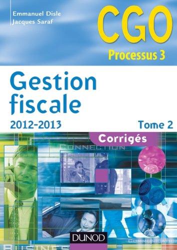 Gestion fiscale 2012-2013 - Tome 2 - 11e éd. - Corrigés