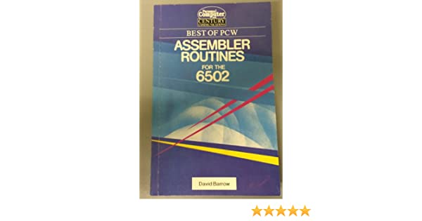 Assembler Routines for the 6502 (Best of Personal computer world