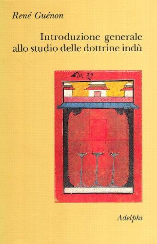 Introduzione generale allo studio delle dottrine indù (Collezione Il ramo d'oro)