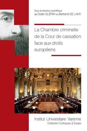 La Chambre criminelle de la Cour de cassation face aux droits européens. Perspectives et limites par Denis Guérin