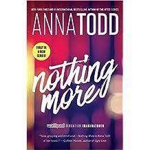 Nothing More [Paperback] [Jan 01, 2017] Anna Todd
