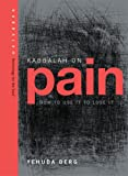 Kabbalah on Pain (Technology for the Soul) (Technology for the Soul Series)