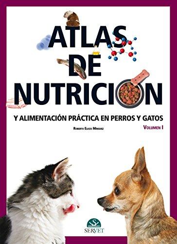 Atlas de nutrición y alimentación práctica en perros y gatos. Vol. I - Libros de veterinaria - Editorial Servet por Roberto Elices Mínguez