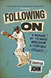 Following On: A Memoir of Teenage Obsession and Terrible Cricket