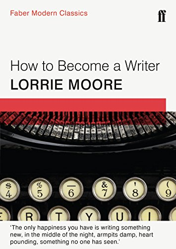 How To Become a Writer: Faber Modern Classics