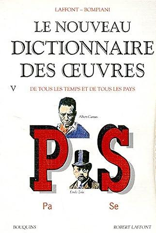 Le Nouveau dictionnaire des oeuvres de tous les temps et de tous les pays, tome 5 : de P à S