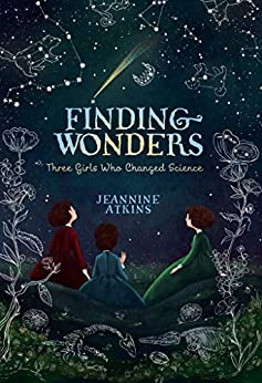 Finding Wonders: Three Girls Who Changed Science por Jeannine Atkins epub
