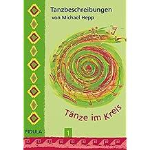 Tänze im Kreis, Tl.1, Tanzbeschreibungen