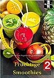 Fruchtige  Smoothies II (Die besten Rezepte der Küchenprofis 11)