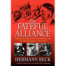 The Fateful Alliance: German Conservatives and Nazis in 1933: The Machtergreifung in a New Light