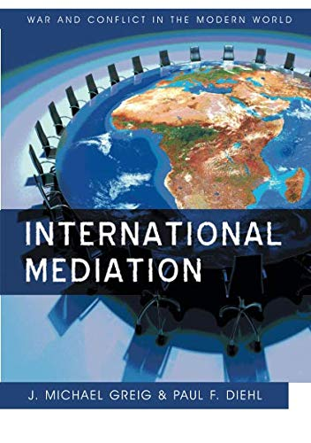 International Mediation (WCMW - War and Conflict in the Modern World) por J. Michael Greig