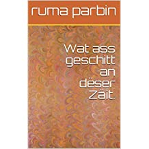 Wat ass geschitt an dëser Zäit. (Luxembourgish Edition)