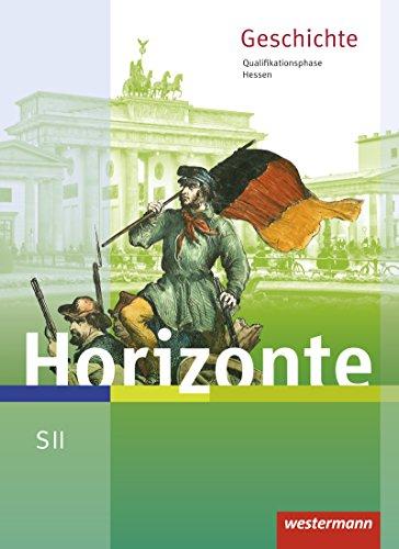 Horizonte - Geschichte für die SII in Hessen - Ausgabe 2016: Schülerband Qualifikationsphase