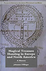 [(Magical Treasure Hunting in Europe and North America : A History)] [By (author) Johannes Dillinger] published on (December, 2011)