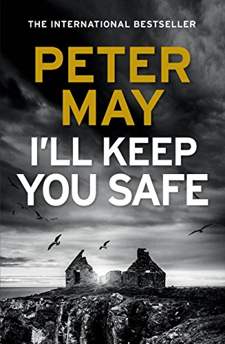 I'll Keep You Safe: the sensational new Hebrides-set thriller by [May, Peter]
