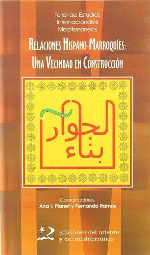 Relaciones Hispano - Marroquíes (Sol. 95) (Encuentros. Serie TEIM)