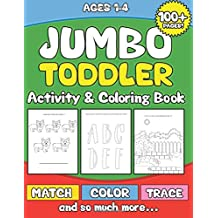 Jumbo Toddler Activity & Coloring Book: Preschooler Activity Book for Kids Age 1-3 for Boys and Girls - Fun Early Learning with Counting Numbers, ... and Shapes, Tracing Dots, Coloring and More!