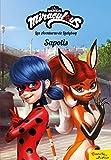 Miraculous. Las aventuras de Ladybug. Sapotis: Narrativa 12