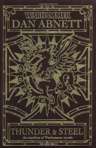 Thunder and Steel (Warhammer Omnibus) by Dan Abnett (2011-02-03) par Dan Abnett