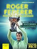 Image de Roger Federer. Perché è il più grande: Le vere ragioni del successo del miglior tennista di tutti i tempi (Italian Edition)