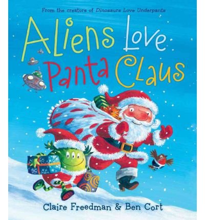 Aliens Love Panta Claus [ ALIENS LOVE PANTA CLAUS ] by Freedman, Claire (Author ) on Oct-04-2011 Hardcover (Claus Love Panta Aliens)