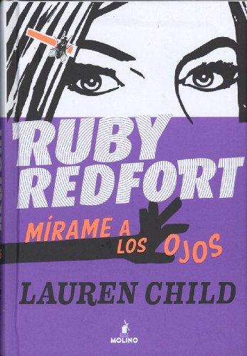 Ruby Redfort Mirame Los Ojos / Ruby Redfort Look into My Eyes par Lauren Child