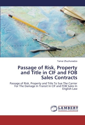 passage-of-risk-property-and-title-in-cif-and-fob-sales-contracts-passage-of-risk-property-and-title