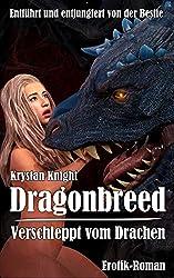 Dragonbreed - Verschleppt vom Drachen: Entführt und entjungfert von der Bestie (Drachenlust 2)