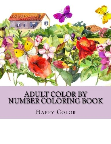 Adult Color By Number Coloring Book: Mega Big Jumbo Coloring By Numbers Coloring Book Over 98 Pages of Season Scenes, Beautiful Gardens, People, ... (Color By Number Coloring Books For Adults)