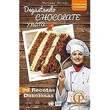 DEGUSTANDO CHOCOLATE Y NATA: 96 Recetas Deliciosas (Colección Cocina Práctica - Tentaciones Irresistibles nº