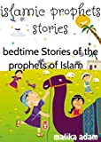 islamic prophet story for kids: Stories of the prophets of Islam educational before bedtime