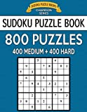 Sudoku Puzzle Book, 800 Puzzles, 400 MEDIUM and 400 HARD: Improve Your Game With This Two Level Book: Volume 29 (Sudoku Puzzle Books Champion Series)