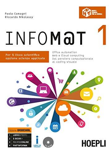 Infom@t. Ediz. Openschool. Per il Liceo scientifico, opzione scienze applicate. Con ebook. Con espansione online. Con CD-ROM: 1