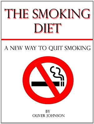 The Smoking Diet: A New Way to Quit Smoking