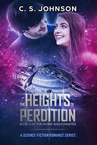 The Heights of Perdition: A Science Fiction Romance Series (The Divine Space Pirates Book 1) (English Edition)