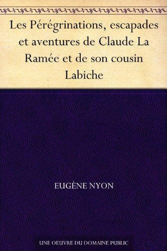 Couverture du livre Les Pérégrinations, escapades et aventures de Claude La Ramée et de son cousin Labiche