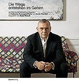 Die Wege entstehen im Gehen: Alfred Gusenbauer im Gespr?ch