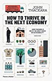 How to Thrive in the Next Economy: Designing Tomorrow's World Today