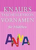 Knaurs Taschenlexikon der Vornamen / Mädchen