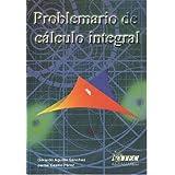 PROBLEMARIO DE CÁLCULO INTEGRAL