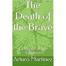 The Death of the Brave: La Muerte de los Valientes (English Edition)