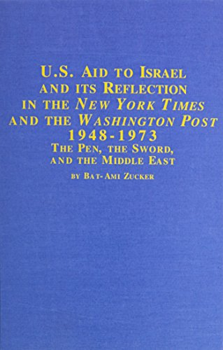 U.S. Aid to Israel and Its Reflection in the New York Times and the Washington Post 1948-1973: The Pen, the Sword, and the Middle East (Jewish Studies, Band 11) -