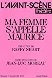 L'Avant-Scene Theatre n°1037 ; Ma femme s'appelle Maurice