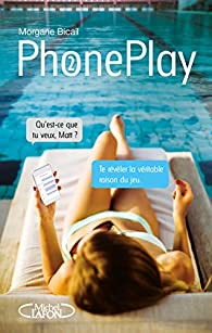 PhonePlay, tome 2 par Morgane Bicail