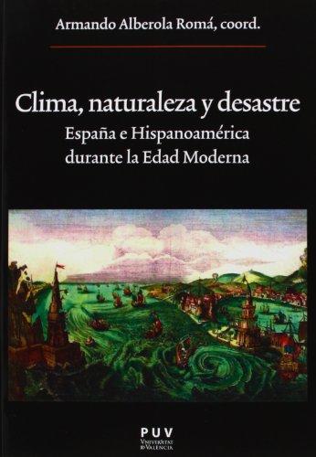 Descargar Libro Clima, naturaleza y desastre: España e Hispanoamérica durante la Edad Moderna (Oberta) de Armando Alberola Romá