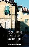 Ein Freund unserer Zeit: Roman