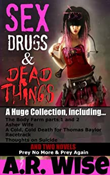 Sex, Drugs, and Dead Things by [Wise, A.R.]