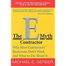The E-Myth Contractor: Why Most Contractors' Businesses Don't Work and What to Do About It by Michael E. Gerber (2002-02-19)